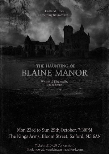 Click to view The Haunting of Blaine Manor at Kings Arms Salford